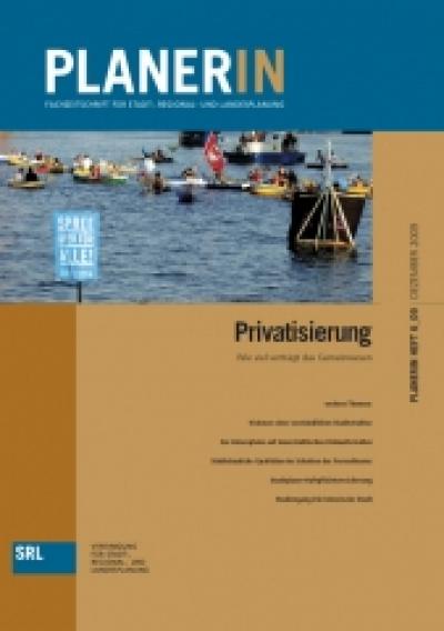 PLANERIN 6/2009: Privatisierung. Wie viel verträgt das Gemeinwesen