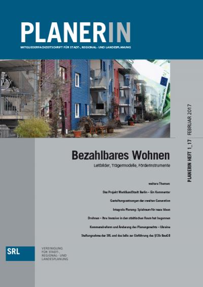 PLANERIN 1/2017: Bezahlbares Wohnen - Leitbilder, Trägermodelle, Förderinstrumente