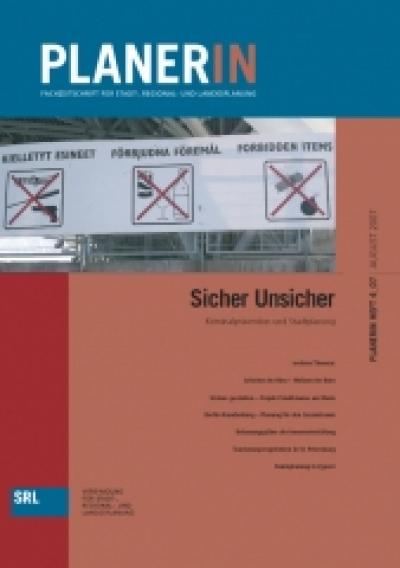 PLANERIN 4/2007: Sicher Unsicher. Kriminalprävention und Stadtplanung