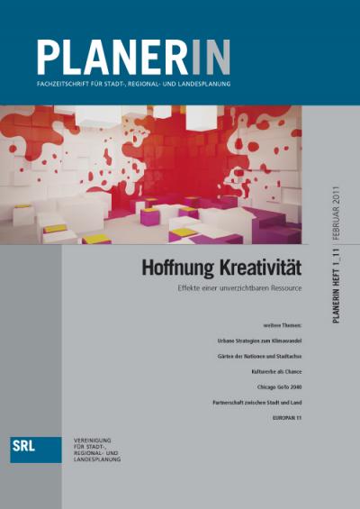 PLANERIN 1/2011: Hoffnung Kreativität. Effekte einer unverzichtbaren Ressource