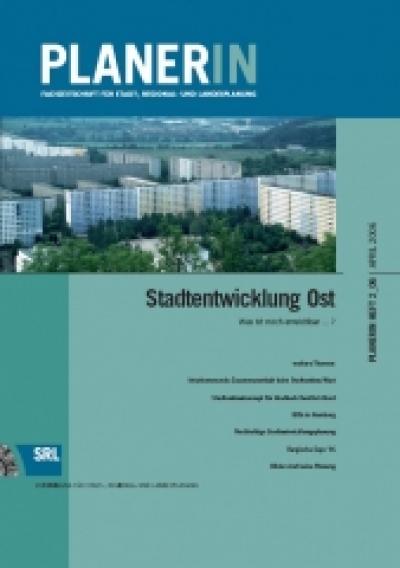 PLANERIN 2/2006: Stadtentwicklung Ost - Was ist noch erreichbar...?
