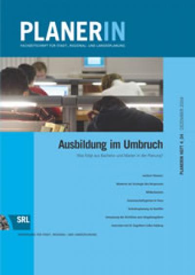 PLANERIN 4/2004: Ausbildung im Umbruch - Was folgt aus Bachelor und Master in der Planung?