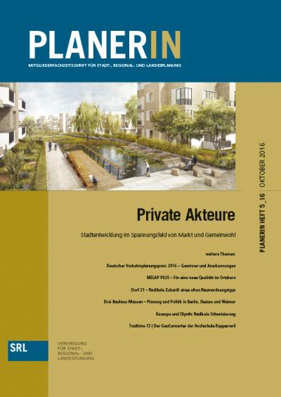 PLANERIN 5/2016: Private Akteure - Stadtentwicklung im Spannungsfeld von Markt und Gemeinwohl