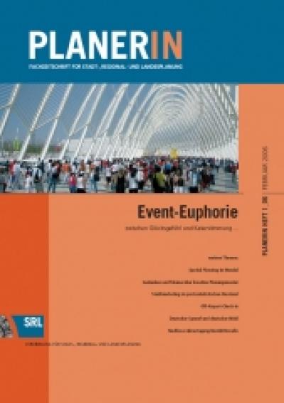 PLANERIN 1/2006: Event-Euphorie. Zwischen Glücksgefühl und Katerstimmung ...