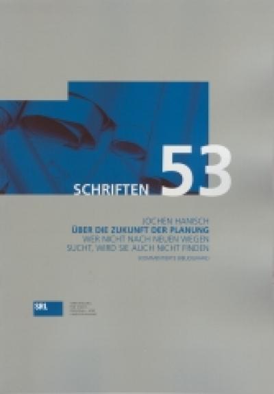 SRL-Schriftenreihe Bd. 53: Über die Zukunft der Planung (Kommentierte Bibliografie)