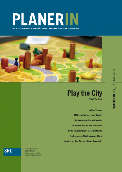 PLANERIN 3/2017: Play the City - Stadt & Spiel