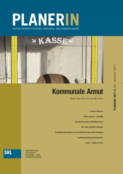 PLANERIN 4/2011: Kommunale Armut. Nach der Krise ist vor der Krise