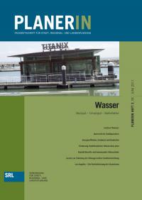 PLANERIN 3/2011: Wasser. Nutzgut - Schutzgut - Risikofaktor