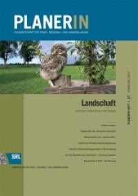 PLANERIN 1/2007: Landschaft zwischen Artenschutz und Design