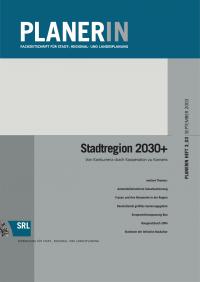 PLANERIN 3/2003: Stadtregion 2030+. Von Konkurrenz durch Kooperation zu Konsens